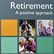 Retirement - A Postive Approach